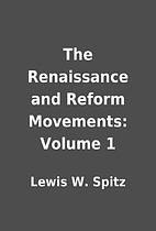The Renaissance and Reform Movements: Volume…