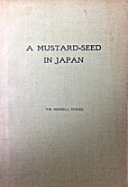 A Mustard Seed in Japan by Merrell Vories