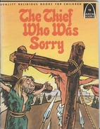 The thief who was sorry: Luke 23:32-43 for…