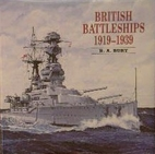 British Battleships 1919-1939 by R. A. Burt