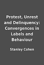 Protest, Unrest and Delinquency:…