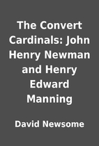 The Convert Cardinals: John Henry Newman and…