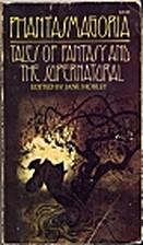 Phantasmagoria: Tales of Fantasy and the…