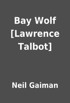 Bay Wolf [Lawrence Talbot] by Neil Gaiman