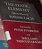 The static element : selected poems of Natan…