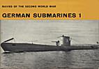 German Submarines 1 by H. T. Lenton