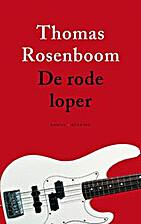 De rode loper. Roman by Thomas Rosenboom