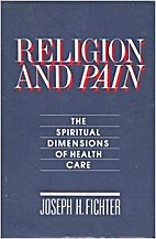 Religion and pain : the spiritual dimensions…