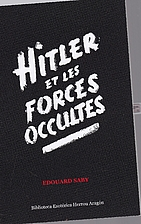 Hitler et les forces occultes by Edouard…