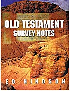 Old Testament Survey Notes (BIBL 105) by Ed…