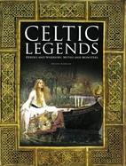 Celtic Legends: The Gods and Warriors, Myths…