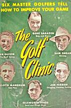 The Golf Clinic by Gene Sarazen