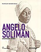 Angelo Soliman : ein Afrikaner in Wien ;…