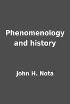Phenomenology and history by John H. Nota