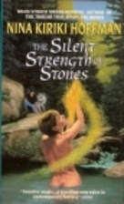 The Silent Strength of Stones by Nina Kiriki…