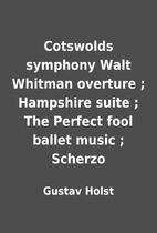 Cotswolds symphony Walt Whitman overture ;…