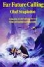 Far Future Calling by Olaf Stapledon