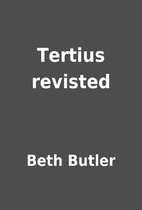 Tertius revisted by Beth Butler