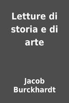 Letture di storia e di arte by Jacob…