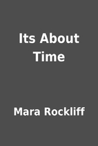 Its About Time by Mara Rockliff