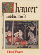 Chaucer and his world by Derek Brewer