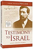 Testimony to Israel by Chaim Yedidiah (aka…