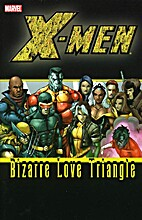 X-Men Bizarre Love Triangle by Peter…