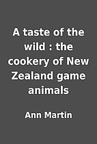 A taste of the wild : the cookery of New…