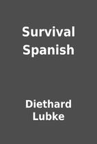 Survival Spanish by Diethard Lubke