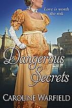 Dangerous Secrets by Caroline Warfield