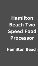 Hamilton Beach Two Speed Food Processor by…