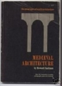 Medieval Architecture (Great Ages of World Architecture Ser.) - Howard Saalman