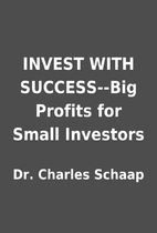 INVEST WITH SUCCESS--Big Profits for Small…