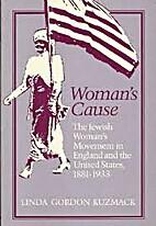 Woman's Cause: The Jewish Woman's Movement…