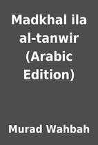 Madkhal ila al-tanwir (Arabic Edition) by…