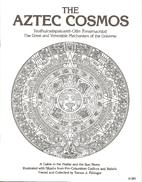 The Aztec Cosmos by Thomas Filsinger