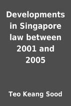 Developments in Singapore law between 2001…