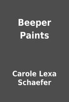 Beeper Paints by Carole Lexa Schaefer