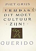 Vrijdag? Dit moet cultuur zijn! by Piet…