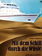 Mit dem Schiff durch die Wüste: 4000 Jahre…