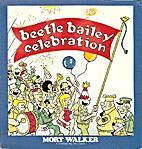 Beetle Bailey Celebration by Mort Walker