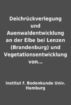 Deichrückverlegung und Auenwaldentwicklung…