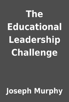The Educational Leadership Challenge by…