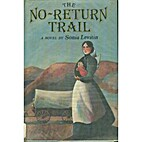 The No-Return Trail by Sonia Levitin