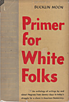 Primer for White Folks by Bucklin Moon,…