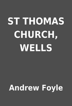ST THOMAS CHURCH, WELLS by Andrew Foyle