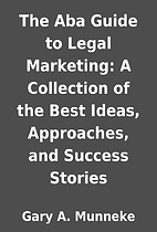 The Aba Guide to Legal Marketing: A…