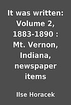 It was written: Volume 2, 1883-1890 : Mt.…
