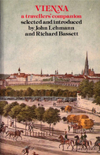 Vienna : A Travellers' Companion by John…