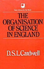 The organisation of science in England by D.…
